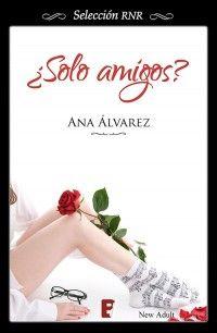 Ana Álvarez - ¿Solo amigos?