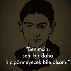 Benimsin, seni bir daha hiç görmeyecek bile olsam. - Franz Kafka / Milena'ya Mektuplar Kafka Quotes, Philosophical Quotes, Quotations, Poems, Writing, Feelings, Sayings, Movie Posters, Fictional Characters