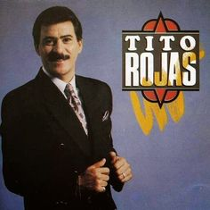 TITO ROJAS (1991) Tracklist:  1. Porque este amor 2. Quiero llenar tu vida 3. Amor del bueno 4. Nadie es eterno 5. Condename a tu amor 6. Señora 7. Ahora contigo 8. A ti volvere