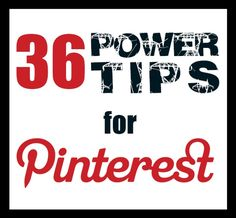 If you're new to Pinterest or have been using it for quite a while, I've compiled 36 of my favorite power tips that you can start using today to get your business up and running and being productive with social media.