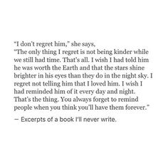 You always forget to remind people when you think you'll have them forever.