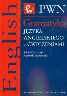 Gramatyka języka angielskiego z ćwiczeniami - Agnieszka Szarkowska, Sylvia Maciaszczyk