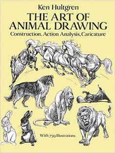The Art of Animal Drawing: Construction, Action Analysis, Caricature (Dover Art Instruction): Ken Hultgren: 9780486274263: Amazon.com: Books