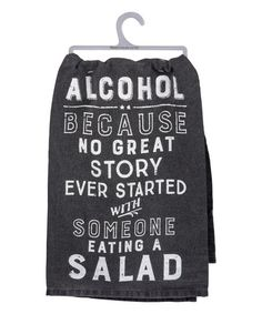 Primitives by Kathy Alcohol Because No Great Story Dish Towel | zulily