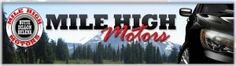 Mile High Motors is Southwest Montana's most trusted automotive dealer. Serving Southwest Montana with Dealerships in Butte, Helena, and Dillon MT