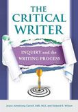 The Critical Writer: Inquiry and the Writing Process by Joyce Armstrong Carroll and Edward E. Wilson  #DOEBibliography