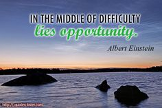 In the middle of difficulty lies opportunity.  #Difficulties #Opportunities #picturequotes  View more #quotes on http://quotes-lover.com