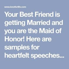 Your Best Friend is getting Married and you are the Maid of Honor! Here are samples for heartfelt speeches that fit the occasion. All maid of honor s. Best Friend Wedding Quotes, Wedding Toast Quotes, Best Friend Wedding Speech, Sample Wedding Speech, Wedding Speech Quotes, Best Man Wedding Speeches, Sister Wedding, Funny Wedding Toasts, Bridesmaid Speech Examples