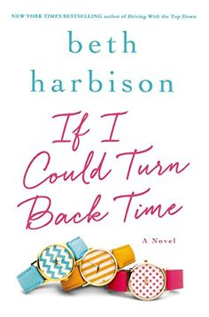 If I Could Turn Back Time - Kindle edition by Beth Harbison. Literature & Fiction Kindle eBooks @ AmazonSmile.