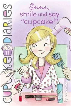 "Cupcake Diaries #11 Emma, Smile and Say ""Cupcake!"" I Read This Book!"