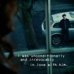 I was unconditionally and irrevocably in love with him .