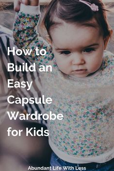 Easy Capsule Wardrobe For Kids | How to build a capsule wardrobe | Kids capsule wardrobe | Minimalism with kids | Becoming a minimalist with family | #minimalismwithkids #minimalistfamily #becomingminimalist #declutteryourhome #closetorganization