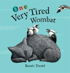 """Read """"One Very Tired Wombat"""" by Renee Treml available from Rakuten Kobo. A delightful counting book featuring a cast of cheeky Australian animals and lots of humour. One wombat is very tired, a. Books Australia, Kids Tablet, Counting Books, Very Tired, Australian Animals, Wombat, Book Week, Penguin Books, Childrens Books"""