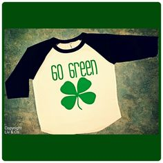 #LivAndCo St Patricks Day T Shirts, Baby Outfit, Attire, Apparel, St Pats Shirts for Kids, Clothes, Go Green Shamrock, Clover, Made in the USA, Liv & Co. - Liv & Co.
