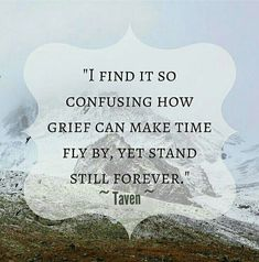 Grief is a different journey for everyone. But this is the truest statement ever. Missing My Son, Missing My Dad Quotes, Miss You Mom, Grieving Quotes, Grief Loss, Loss Quotes, Love You Forever, Make Time, Love Of My Life