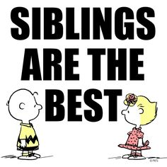 Siblings are the Best