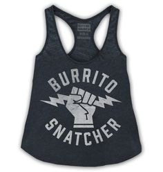 Burrito Snatcher! Racerback tank top in our new premium triblend fabric.