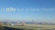 In stilte kan je beter horen. #zutphen #achterhoek #ijssel #quote #stilte