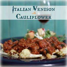 Italian Venison with Cauliflower | My Wild Kitchen - Your destination for wild recipes