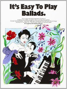 It's Easy to Play Ballads (Piano, Vocal) by Christopher Norton