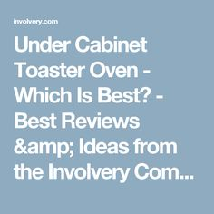 Under Cabinet Toaster Oven   Which Is Best