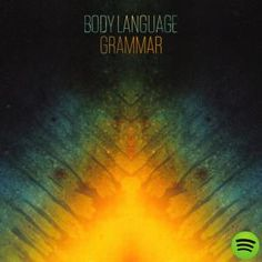 Grammar by Body Language on Spotify