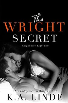 THE WRIGHT SECRET By K. Linde Release Day – Jan 2018 Synopsis: A new brother's-best-friend stand alone romance by USA Today bestselling author K. Linde… I was just his best friend's little s… Lovers Romance, Romance Novels, Book Boyfriends, Books To Read, My Books, Believe, Electronic, Psychology Books, Personalized Books