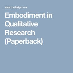 Embodiment in Qualitative Research (Paperback)
