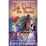 Eat, Drink and Be Buried.  Pennyfoot mystery #4 for the Kindle!