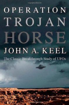 John KEEL: Operation Trojan Horse. The Classic Breakthrough Study of UFOs