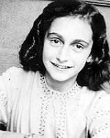 """Anne Frank (June 12, 1929 - March 1945)  """"I don't want to have lived in vain like most people. I want to be useful or bring enjoyment to people, even those I've never met. I want to go on living even after my death! And that's why I'm grateful to God for having given me this gift, which I can use to develop and to express all that's inside me!"""""""