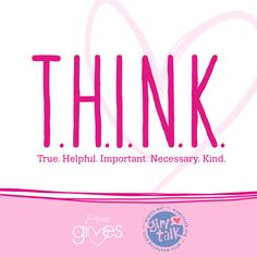 Our philanthropic partner Girl Talk, Inc. is encouraging you to be a positive role model to girls through your words. Think before you speak, text or type!