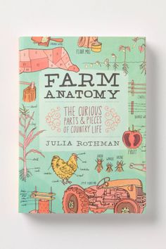 Farm Anatomy: The Curious Parts & Pieces Of Country Life #books