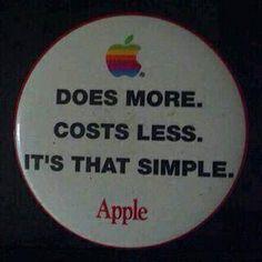 Uno de los eslogan de Apple en sus inicios: Hace más. Cuesta menos. Así de simple. Como ha cambiado el cuento...