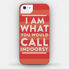 """This phone case that's all, """"Y'know, indoors? Away from people?"""""""