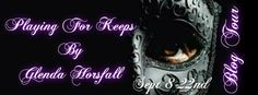 SCANDALOUS BOOK BLOG: REVIEW TOUR STOP~PLAYING FOR KEEPS By Glenda Horsf...