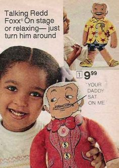 a redd foxx stuffed doll? i'm not sure redd foxx ever said anything that a child should hear! Redd Foxx, Sanford And Son, Comedy Acts, Fireman Sam, Retro Toys, 1960s Toys, 1980s, Vintage Ads, Vintage Stuff