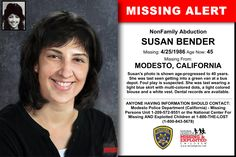 SUSAN BENDER, Age Now: 45, Missing: 04/25/1986. Missing From MODESTO, CA. ANYONE HAVING INFORMATION SHOULD CONTACT: Modesto Police Department (California) - Missing Persons Unit 1-209-572-9551.