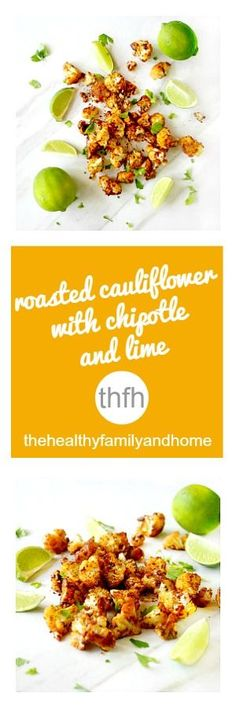 Clean Eating Roasted Cauliflower with Chipotle and Lime...| The Healthy Family and Home |