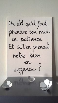 On dit qu'il faut prendre son mal en patience , et si l'on prenait notre. Patience, Quote Citation, French Quotes, Some Words, Positive Attitude, Positive Affirmations, Life Lessons, Decir No, Favorite Quotes