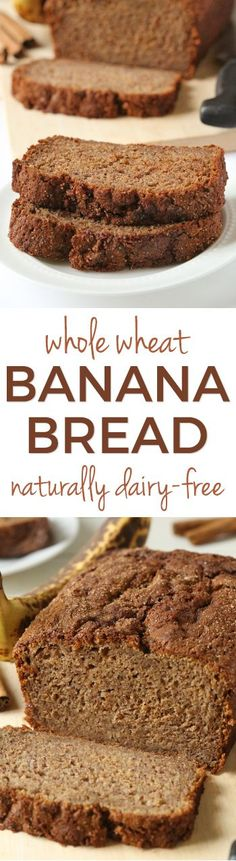 100% Whole Grain Banana Bread  – super moist, naturally dairy-free and full of banana flavor! Can also be made with AP flour.