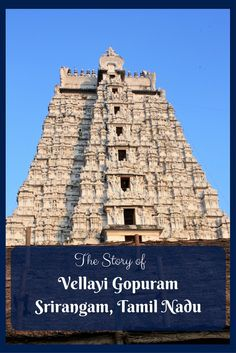 Vellayi Gopuram #Srirangam Tamil Nadu India - The blood chilling story of only why this gopuram of Srirangam is white in color! #temple