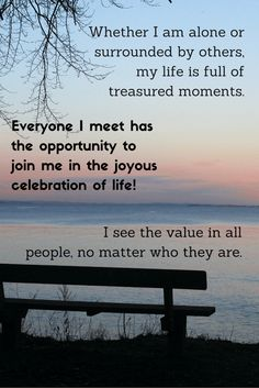 Affirmation - Whether I am alone or surrounded by others, my life is full of treasured moments Joyous Celebration, Motivational Thoughts, I Am Alone, Positive Affirmations, My Life, Lyrics, Positivity, In This Moment, Board