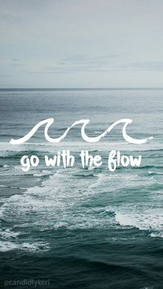 Go with the Flow water waves motivational wallpaper 2016 wallpaper you can… Wallpaper Winter, Wallpaper 2016, Tumblr Wallpaper, Mobile Wallpaper, Wallpaper Quotes, Cute Wallpapers With Quotes, Deep Wallpaper, Phone Backgrounds, Wallpaper Backgrounds