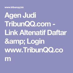 Agen Judi TribunQQ.com - Link Altenatif Daftar & Login www.TribunQQ.com