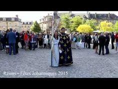 Fêtes johanniques à Reims : cérémonies officielles et défilé 2015 - YouTube