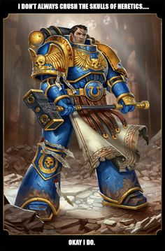 Stay blood thirsty, my friends!...For the Emperor!