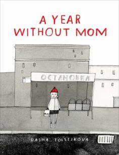 A Year Without Mom, Dasha, Tolstikova, 9781554986927, 11/19/15