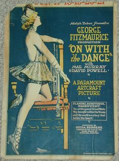 Mae Murray in On with the Dance 1920s Dance, Mae Murray, Dance Movies, All About Dance, Original Movie Posters, Paramount Pictures, Universal Pictures, Wonder Woman
