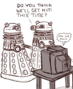 Back on the Dalek home world. Daleks cheering for their race watching doctor who! Doctor Who Funny, Bbc Doctor Who, I Am The Doctor, First Doctor, Pokemon, Don't Blink, Dalek, Torchwood, Geronimo